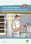 Cover-Bild zu Leichte Mathe-Aufgaben aus dem Berufsalltag 9-10 von Schwacha, Karin
