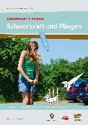 Cover-Bild zu Abenteuer Lernen: Schwerkraft und Fliegen. Mini-Experimentierkurse mit Pep!