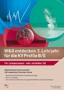 Cover-Bild zu W&G entdecken 3. Lehrjahr für die KV Profile B/E von Gschwend, Roland