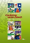 Cover-Bild zu Geschichten aus der Zukunft (eBook) von Unterbruner, Ulrike