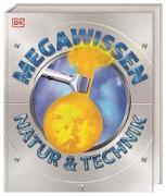 Cover-Bild zu Mega-Wissen. Natur & Technik von Reit, Birgit (Übers.)