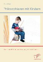 Cover-Bild zu Philosophieren mit Kindern: Theorien und Methoden zur Umsetzung im Grundschulunterricht von Baack, Wibke