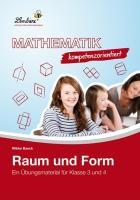Cover-Bild zu Mathematik kompetenzorientiert - Raum und Form (PR). Grundschule. Mathematik. Klasse 3-4 von Baack, Wibke