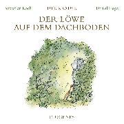 Cover-Bild zu Krause, Ute: Der Löwe auf dem Dachboden (Audio Download)