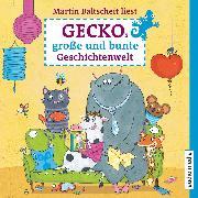 Cover-Bild zu Geckos große und bunte Geschichtenwelt. Von Stink-Wettbewerben, Monstern und Zauberhaaren (Audio Download) von Siegner, Ingo