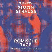 Cover-Bild zu Römische Tage (Ungekürzte Lesung) (Audio Download) von Strauß, Simon
