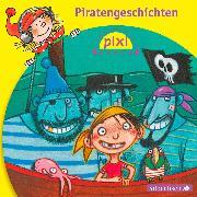 Cover-Bild zu Pixi Hören. Piratengeschichten (Audio Download) von Mechtel, Manuela