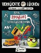 Cover-Bild zu Schumacher, Jens: Verrückte Lücken - Total spaßige Schulgeschichten