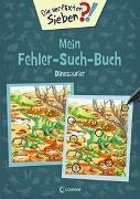 Cover-Bild zu Loewe Lernen und Rätseln (Hrsg.): Die verflixten Sieben - Mein Fehler-Such-Buch - Dinosaurier