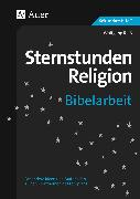 Cover-Bild zu Sternstunden Religion Bibelarbeit von Rieß, Wolfgang