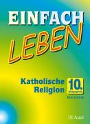 Cover-Bild zu Einfach Leben. Katholische Religion für Realschulen in Bayern. Schülerband 9. Jahrgangsstufe von Schlereth, Reinhard (Hrsg.)