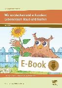 Cover-Bild zu Wir entdecken und erkunden: Lebensraum Haus&Garten (eBook) von Krimphove, Silke