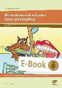 Cover-Bild zu Wir entdecken und erkunden: Zähne und Zahnpflege (eBook) von Krimphove, Silke