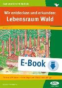 Cover-Bild zu Wir entdecken und erkunden: Lebensraum Wald (eBook) von Scheidweiler, Melanie