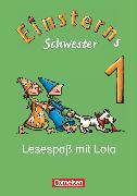 Cover-Bild zu Einsterns Schwester, Erstlesen - Ausgabe 2008, 1. Schuljahr, Lesespaß mit Lola, Leseheft von Rühmer, Yo
