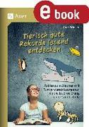 Cover-Bild zu Tierisch gute Rekorde lesend entdecken (eBook) von Scheller, Anne