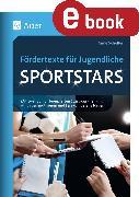 Cover-Bild zu Fördertexte für Jugendliche - Sportstars (eBook) von Scheller, Anne