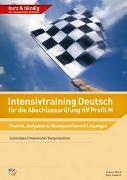 Cover-Bild zu Intensivtraining Deutsch / Intensivtraining Deutsch für die Abschlussprüfung KV Profil M von Flück, Joanna
