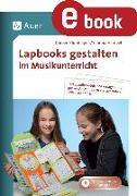 Cover-Bild zu Lapbooks gestalten im Musikunterricht (eBook) von Blumhagen, Doreen