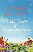 Cover-Bild zu Mallery, Susan: Das Jahr der Rosenschwestern (eBook)