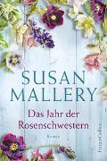 Cover-Bild zu Mallery, Susan: Das Jahr der Rosenschwestern