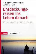 Cover-Bild zu Entdeckungsreisen ins Leben danach (eBook) von Schürmann-Mock, Iris (Hrsg.)