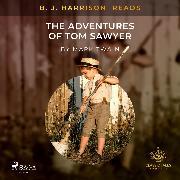 Cover-Bild zu B. J. Harrison Reads The Adventures of Tom Sawyer (Audio Download) von Twain, Mark
