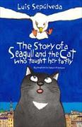 Cover-Bild zu The Story of a Seagull and the Cat Who Taught Her to Fly von Sepúlveda, Luis