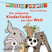 Cover-Bild zu Hoffmann, Klaus W. (Gespielt): Die schönsten Kinderlieder aus aller Welt