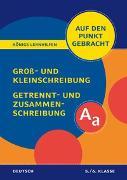 Cover-Bild zu Königs Lernhilfen: Auf den Punkt gebracht: Groß- und Kleinschreibung, Getrennt- und Zusammenschreibung - Klasse 5/6 von Rigatos, Helena