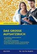 Cover-Bild zu Das große Aufsatzbuch für die 10.-12./13. Klasse von Friepes, Christine