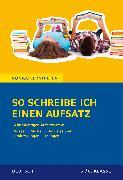 Cover-Bild zu So schreibe ich einen Aufsatz! Deutsch 5./6. Klasse von Weiß, Eckehart