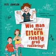 Cover-Bild zu Johnson, Pete: Wie man seine Eltern richtig groß rausbringt