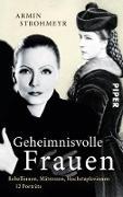 Cover-Bild zu Strohmeyr, Armin: Geheimnisvolle Frauen (eBook)