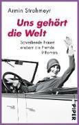 Cover-Bild zu Strohmeyr, Armin: Uns gehört die Welt (eBook)