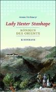 Cover-Bild zu Strohmeyr, Armin: Lady Hester Stanhope. Königin des Orients