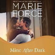Cover-Bild zu Force, Marie: Mine After Dark - Gansett Island, Book 19 (Unabridged) (Audio Download)