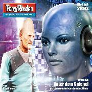 Cover-Bild zu Lukas, Leo: Perry Rhodan 2893: Unter dem Spiegel (Audio Download)