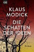 Cover-Bild zu Modick, Klaus: Die Schatten der Ideen (eBook)