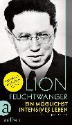 Cover-Bild zu Feuchtwanger, Lion: Ein möglichst intensives Leben (eBook)