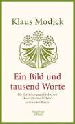 Cover-Bild zu Modick, Klaus: Ein Bild und tausend Worte (eBook)