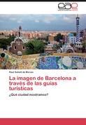 Cover-Bild zu La imagen de Barcelona a través de las guías turísticas von Suhett de Morais, Raul