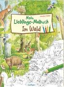 Cover-Bild zu Henkel, Christine (Illustr.): Mein Lieblings-Malbuch - Im Wald