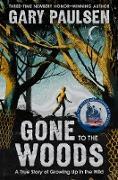Cover-Bild zu Gone to the Woods: A True Story of Growing Up in the Wild (eBook) von Paulsen, Gary