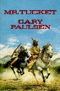 Cover-Bild zu Mr. Tucket (eBook) von Paulsen, Gary