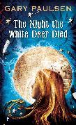 Cover-Bild zu The Night the White Deer Died (eBook) von Paulsen, Gary