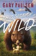 Cover-Bild zu This Side of Wild (eBook) von Paulsen, Gary
