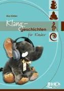 Cover-Bild zu Köhler, Ilka: Klanggeschichten für Kinder
