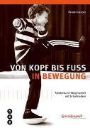 Cover-Bild zu Lauper, Renate: Von Kopf bis Fuss in Bewegung