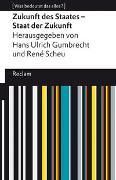 Cover-Bild zu Zukunft des Staates - Staat der Zukunft von Gumbrecht, Hans Ulrich (Hrsg.)
